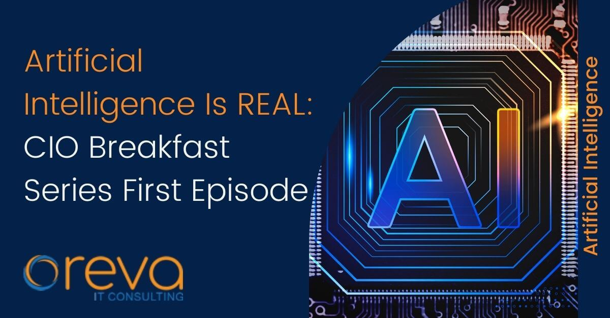 Artificial Intelligence Is REAL: CIO Breakfast Series First Episode
