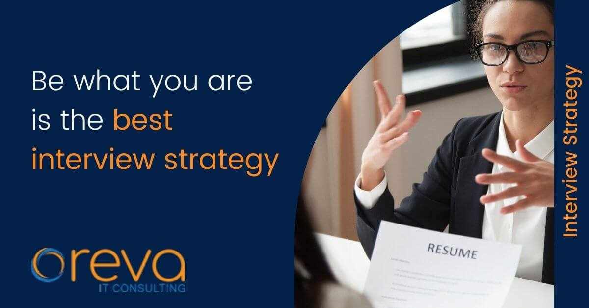 Be what you are is the best interview strategy