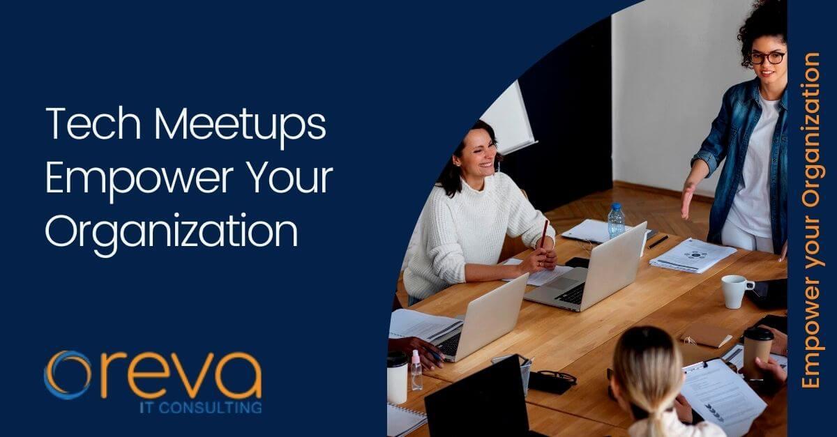 Tech Meetups Empower Your Organization