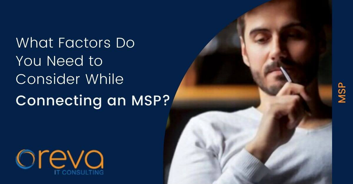 What Factors Do You Need to Consider While Connecting an MSP?