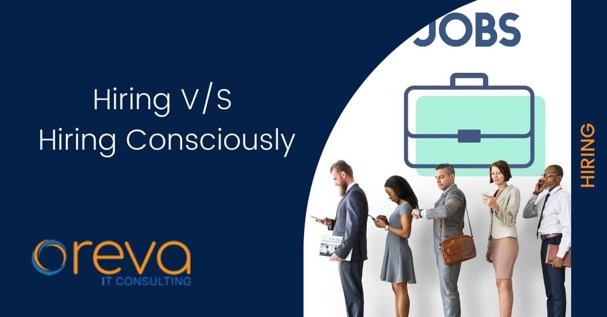 Hiring V/S Hiring Consciously