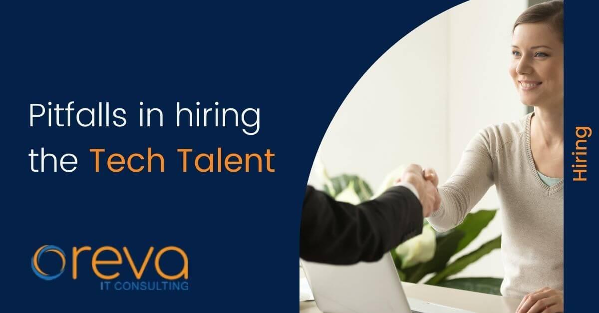 Pitfalls in hiring the Tech Talent